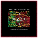 23 Seconds Ov Time, Volume 11 (One Channel, All Frequencies) cvr 2015